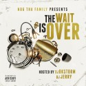 NBG Tha Family - The Wait Is Over mixtape cover art
