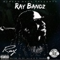 Ray Bandz - Ray mixtape cover art