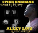 Stick Unkrane - Alley Life Reloaded mixtape cover art