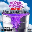 SuperThrowed Cartel - Got The Sity Throwed mixtape cover art