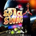 Yung Hood - Outta Space Swag (Hosted By Monte Carlo) mixtape cover art