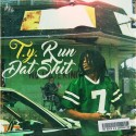 T.Y. - Run That Shit mixtape cover art