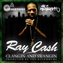 Ray Cash - Clangin & Swangin [produced by The Kickdrums] mixtape cover art