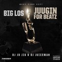 Big Los - Juggin For Beatz mixtape cover art