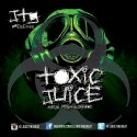 Toxic Juice mixtape cover art