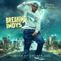 Breaking Indys 2 (Hosted By Choppa Zoe) mixtape cover art