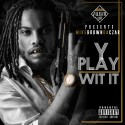 Mike Brown Da Czar - Y Play Wit It mixtape cover art