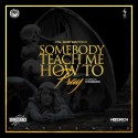 Fatt Sack - Somebody Teach Me How To Pray mixtape cover art