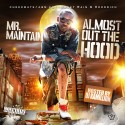 Mr. Maintain - Almost Out The Hood mixtape cover art