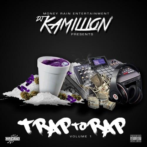 Trap To Rap Dj Kamillion
