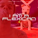 JC Flamez - I Am A Flexican 4 mixtape cover art