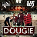 Cali Swag District - Deeper Than The Dougie mixtape cover art