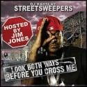 Streetsweepers: Look Both Ways Before You Cross Me (Hosted by Jim Jones) mixtape cover art