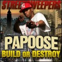 Papoose Build Or Destroy mixtape cover art