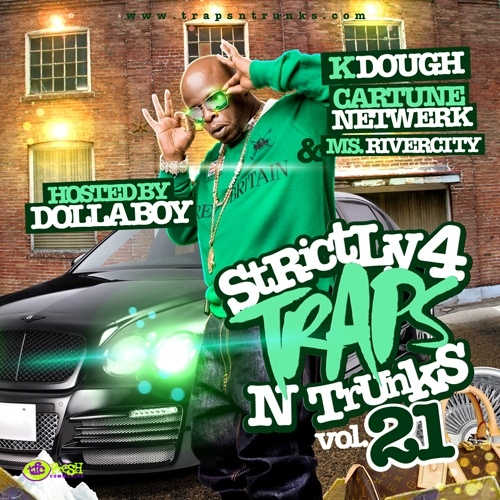 Strictly 4 The Traps N Trunks 21 (Hosted By Dolla Boy) [Mixtape]