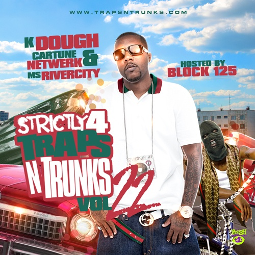 Strictly 4 The Traps N Trunks 22 (Hosted By Block 125)