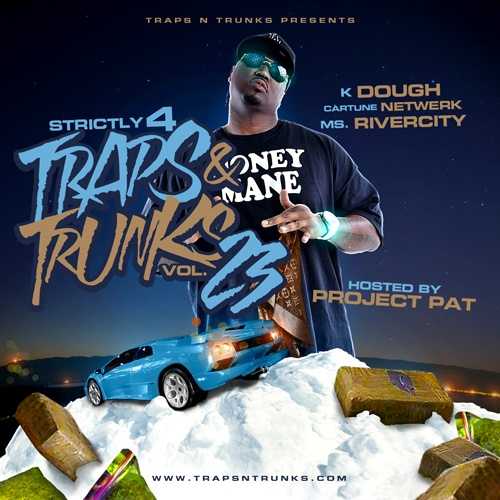 Strictly 4 The Traps N Trunks 23 (Hosted By Project Pat) [Mixtape]