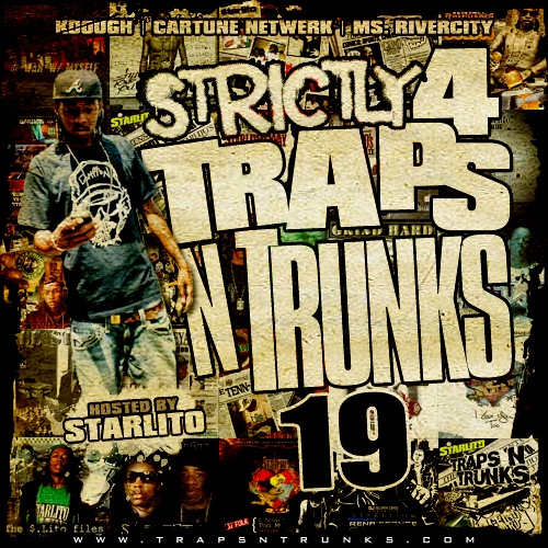 Strictly 4 The Traps N Trunks 19 (Hosted By Starlito) [Mixtape]