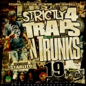 Strictly 4 The Traps N Trunks 19 (Hosted By Starlito) mixtape cover art