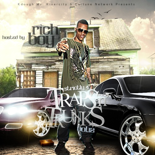 Strictly 4 Traps N Trunks Vol. 12 (Hosted by Rich Boy) [Mixtape]