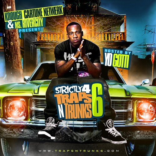Kdough, Cartune Netwerk & Ms. Rivercity – Strictly 4 Traps N Trunks Vol. 6 (Hosted by Yo Gotti)