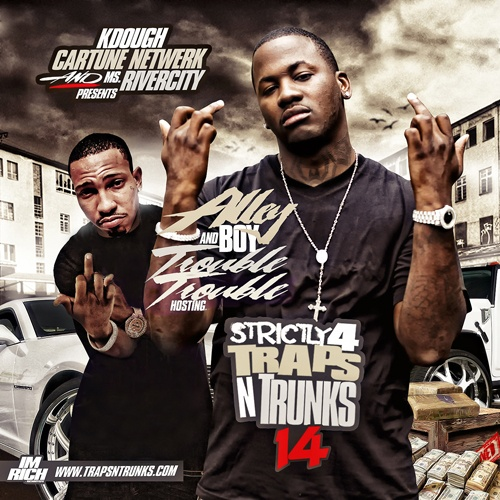 Strictly 4 The Traps N Trunks 14 (Hosted By Alley Boy & Trouble) [Mixtape]