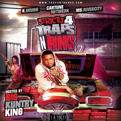Strictly 4 The Traps N Trunks Vol. 17 (Hosted by Big Kuntry King) [Mixtape]