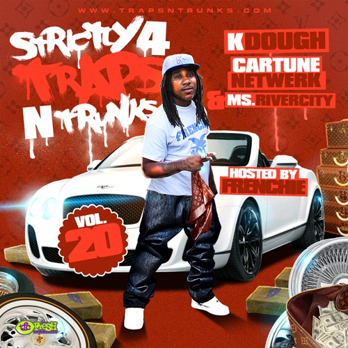 Strictly 4 The Traps N Trunks 20 (Hosted By Frenchie) [Mixtape]