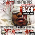 Street Money Stunna - Back From The Dead mixtape cover art