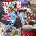 Trappin After Dark 6 (Hosted By Rich The Kid) (Independence Day Edition) mixtape cover art