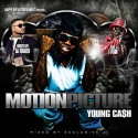 Young Cash - Motion Picture (Hosted by T-Pain) mixtape cover art