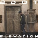 B Dot - Elevation mixtape cover art