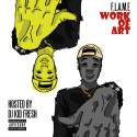 F.L.A.M.E. - Work Of Art mixtape cover art