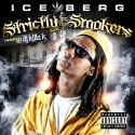 Ice Berg - Strictly For The Smokers mixtape cover art