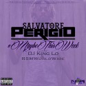 Salvatore Perigio - #MaybeThisWeek mixtape cover art