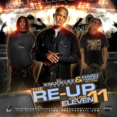 The Re-Up 11 Mixtape ft. T.i., Lil Wayne, n Waka Flocka