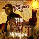 Bobby Treacherous - The Art Of Fact Mixtape mixtape cover art