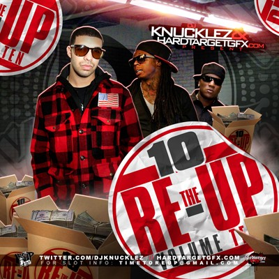 The Re-Up 10 Mixtape ft. Drake, Lil Wayne, & Young Jeezy