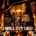 Jay-Z - I Will Not Lose mixtape cover art