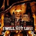 Jay-Z - I Will Not Lose mixtape cover art