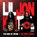 Lil Jon - The King Of Crunk & The Remix Junkie mixtape cover art