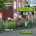 TRPMSTR - Get Rachet Wit It 3 mixtape cover art