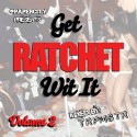 TRPMSTR - Get Ratchet Wit It 2 mixtape cover art