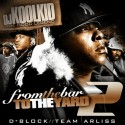 D-Block - From The Bar To The Yard 2 mixtape cover art