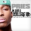 Pries - Im Just A College Kid mixtape cover art