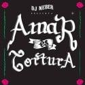 DJ Neber - Amar Es Tortura mixtape cover art