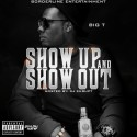 Big T - Show Up & Show Out mixtape cover art
