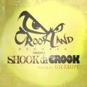 Crookland Records Presents Shook Da Crook mixtape cover art
