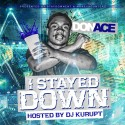 Don Ace - I Stayed Down mixtape cover art