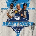 Draft Picks (Hosted By Troy Ave) mixtape cover art